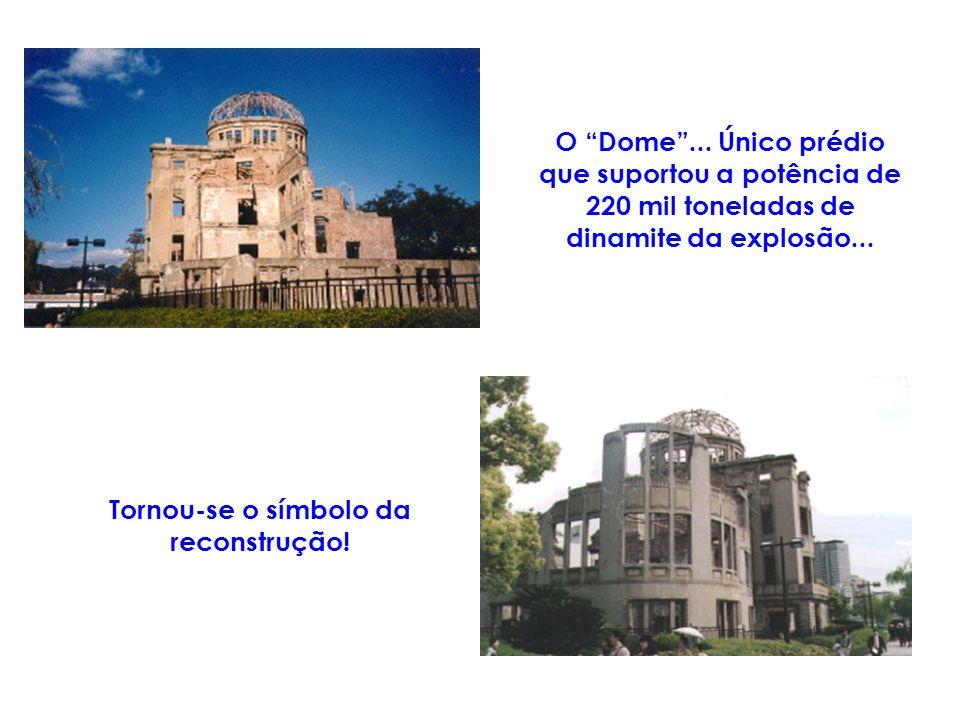 O Dome...Único prédio que suportou a potência de 220 mil toneladas de dinamite da explosão...