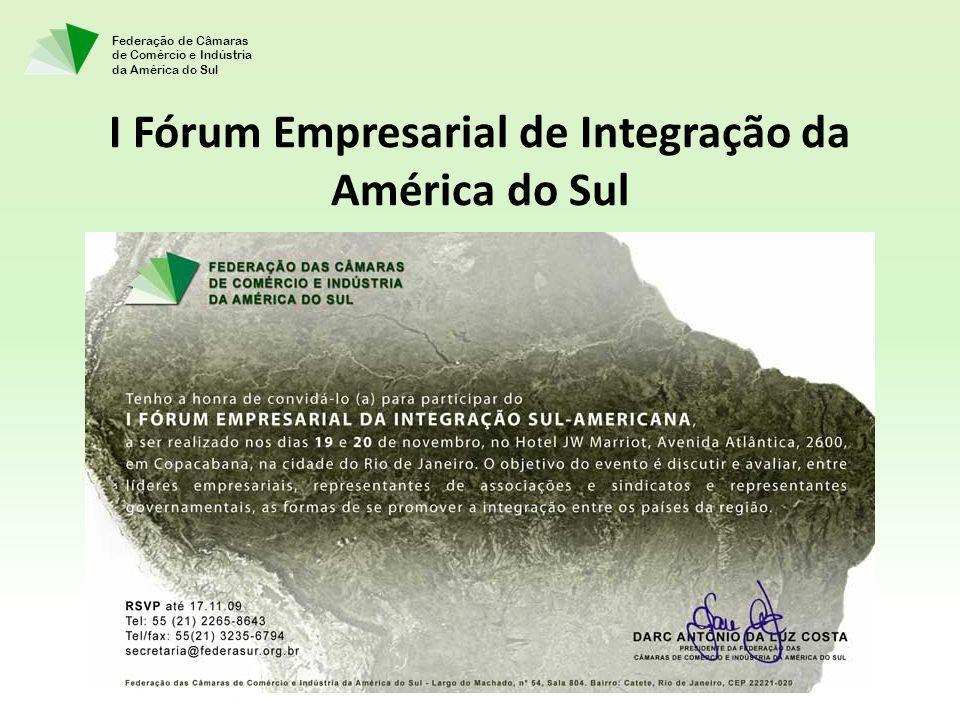 Federação de Câmaras de Comércio e Indústria da América do Sul I Fórum Empresarial de Integração da América do Sul