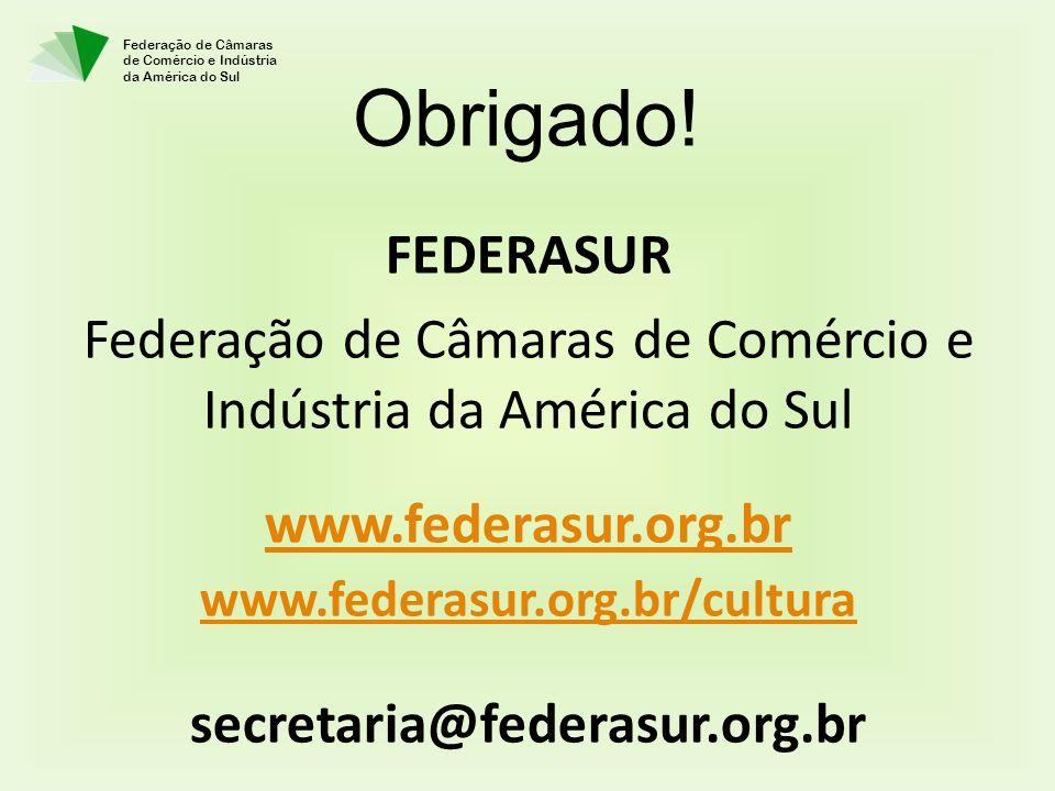 Federação de Câmaras de Comércio e Indústria da América do Sul FEDERASUR Federação de Câmaras de Comércio e Indústria da América do Sul www.federasur.