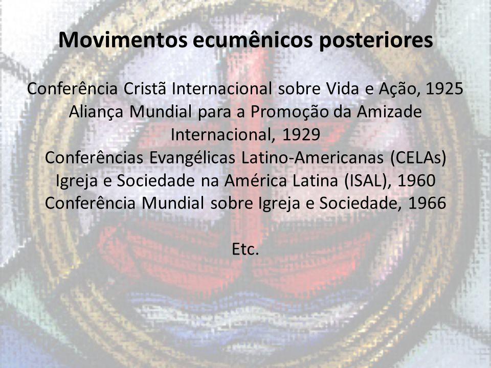 Movimentos ecumênicos posteriores Conferência Cristã Internacional sobre Vida e Ação, 1925 Aliança Mundial para a Promoção da Amizade Internacional, 1