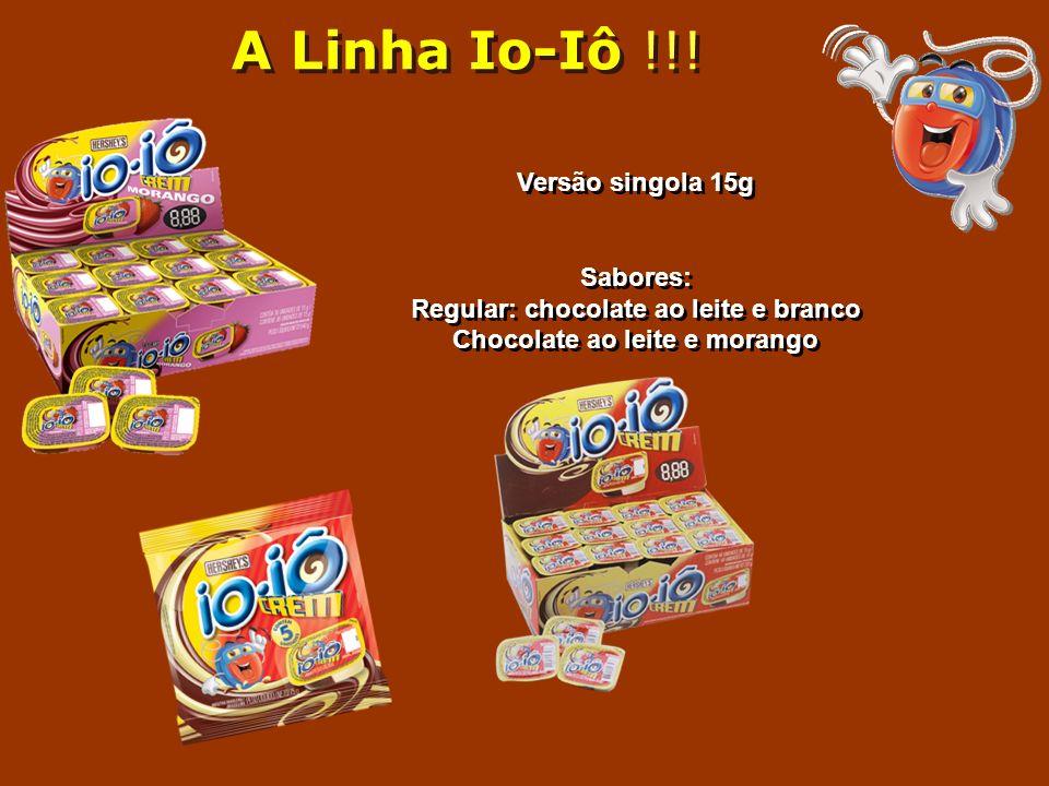 A Linha Io-Iô !!! Versão singola 15g Sabores: Regular: chocolate ao leite e branco Chocolate ao leite e morango Versão singola 15g Sabores: Regular: c