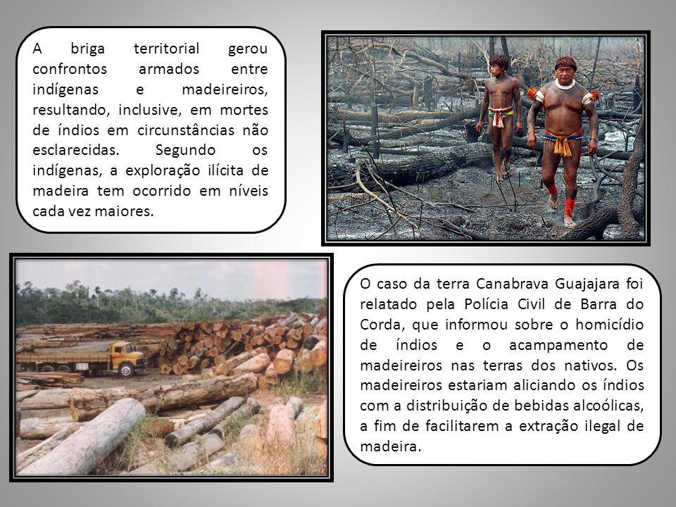 A briga territorial gerou confrontos armados entre indígenas e madeireiros, resultando, inclusive, em mortes de índios em circunstâncias não esclareci