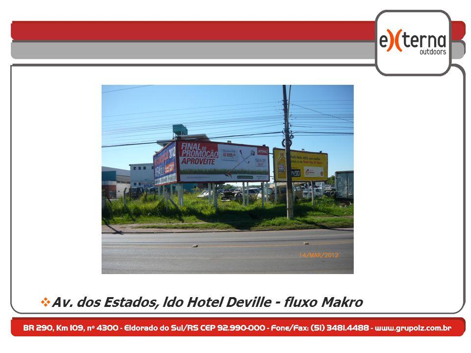 Av. dos Estados, ldo Hotel Deville - fluxo Makro