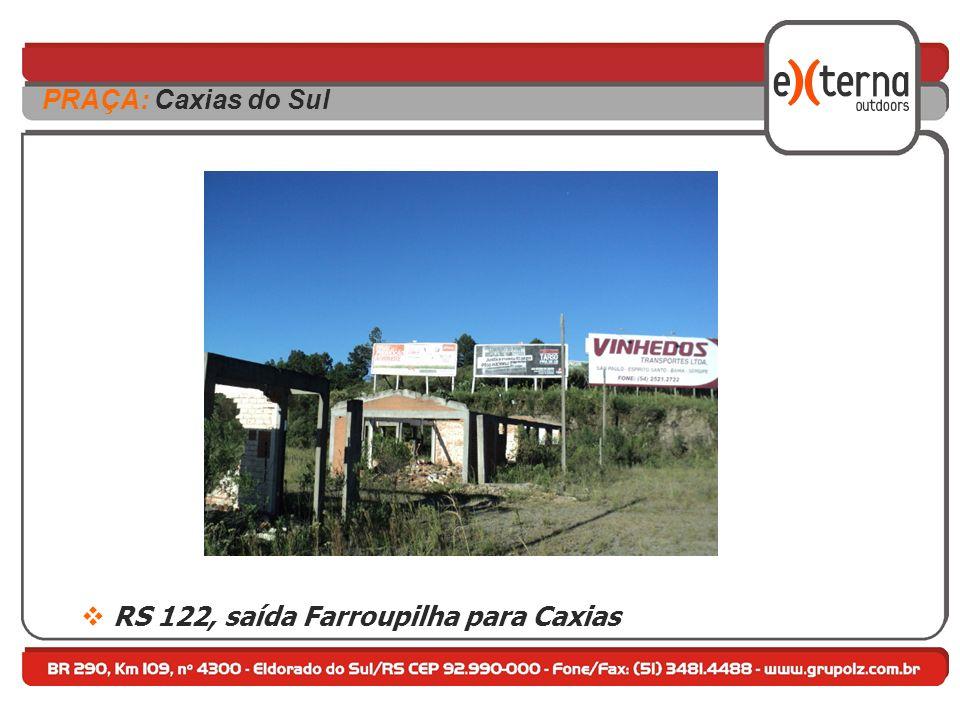 RS 122, saída Farroupilha para Caxias PRAÇA: Caxias do Sul