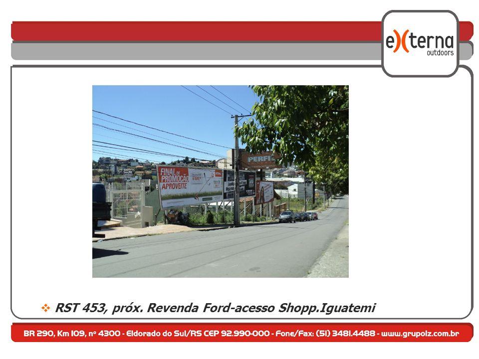 RST 453, próx. Revenda Ford-acesso Shopp.Iguatemi