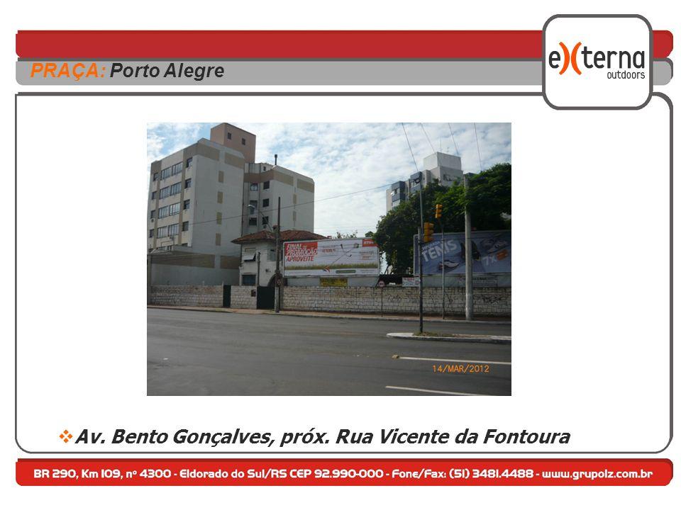 Av. Bento Gonçalves, próx. Rua Vicente da Fontoura PRAÇA: Porto Alegre