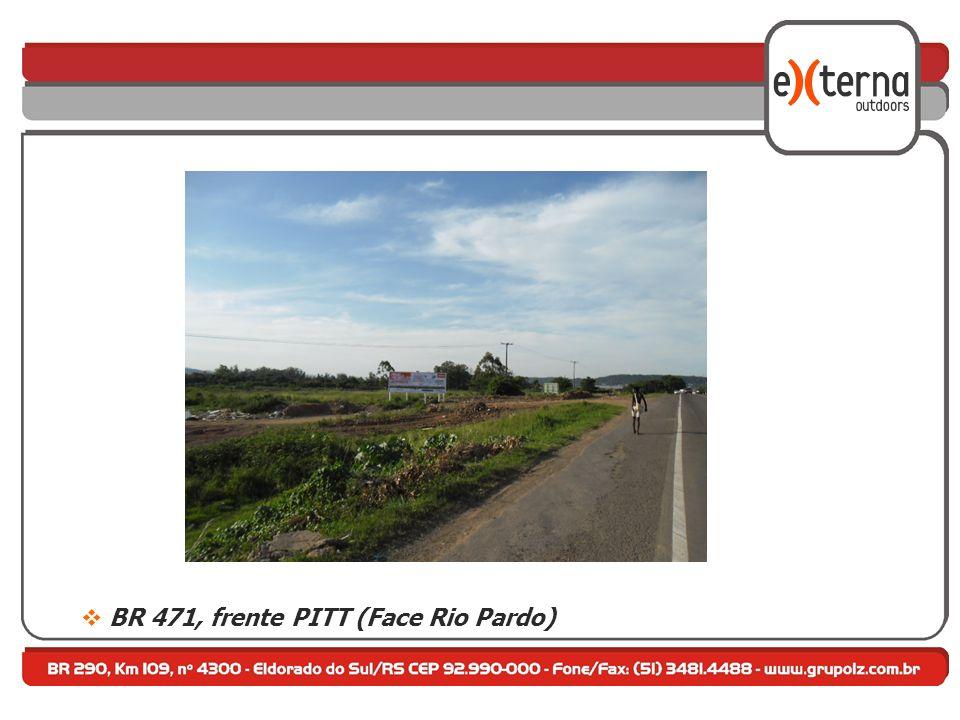 BR 471, frente PITT (Face Rio Pardo)