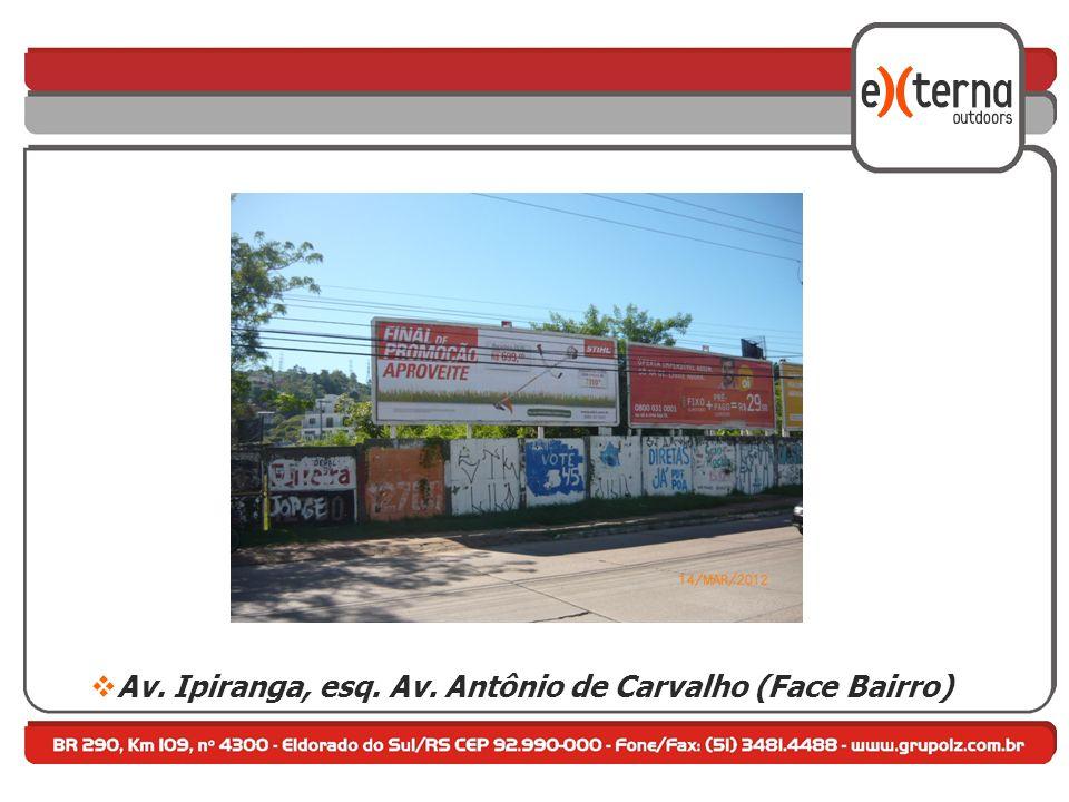 Av. Ipiranga, esq. Av. Antônio de Carvalho (Face Bairro)