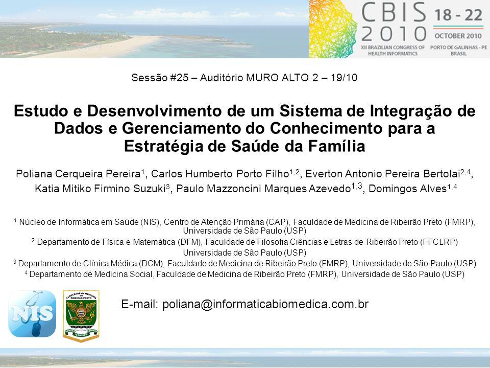 Sessão #25 – Auditório MURO ALTO 2 – 19/10 Estudo e Desenvolvimento de um Sistema de Integração de Dados e Gerenciamento do Conhecimento para a Estrat