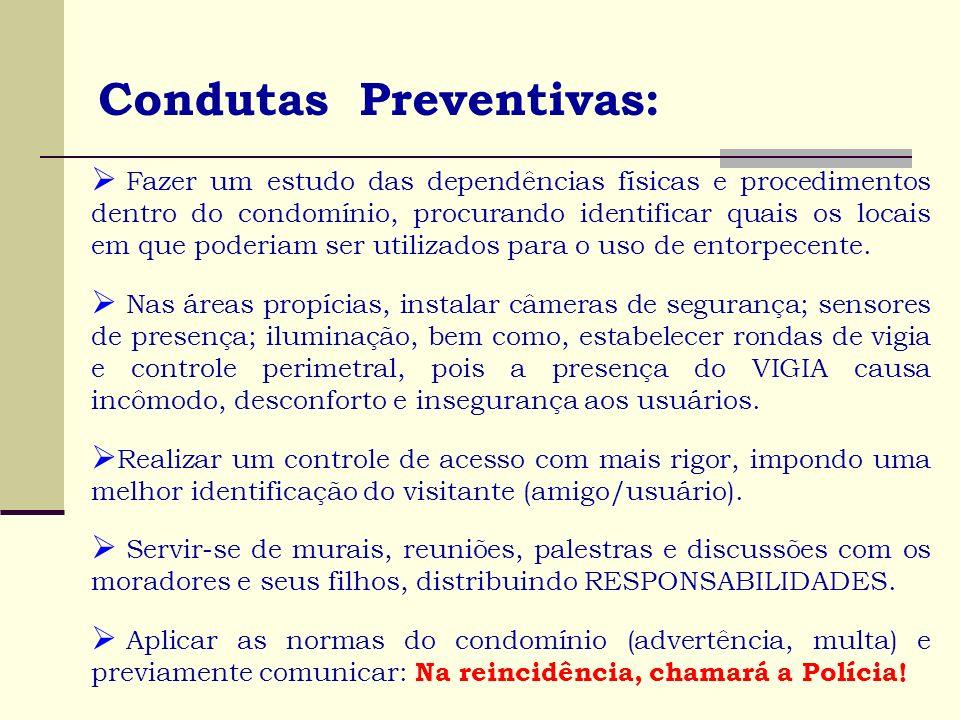 Condutas Preventivas: Fazer um estudo das dependências físicas e procedimentos dentro do condomínio, procurando identificar quais os locais em que pod