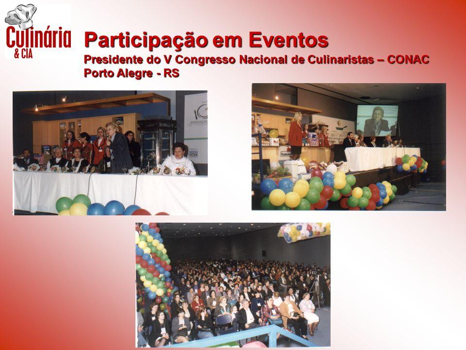 Presidente do V Congresso Nacional de Culinaristas – CONAC Porto Alegre - RS