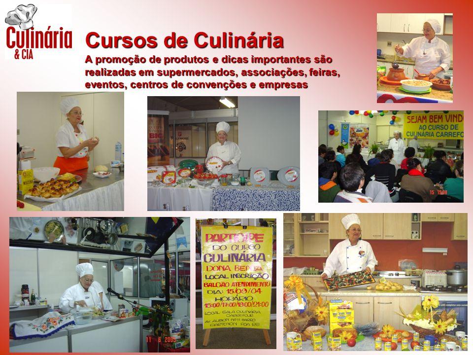 Cursos de Culinária A promoção de produtos e dicas importantes são realizadas em supermercados, associações, feiras, eventos, centros de convenções e