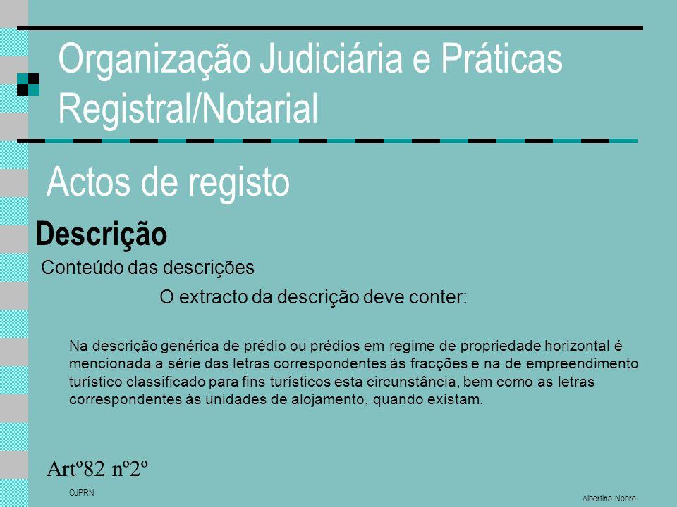 Albertina Nobre OJPRN Organização Judiciária e Práticas Registral/Notarial Actos de registo Descrição Artº82 nº2º Conteúdo das descrições O extracto d