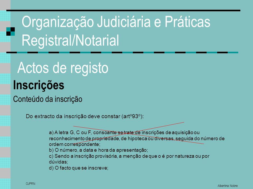Albertina Nobre OJPRN Organização Judiciária e Práticas Registral/Notarial Actos de registo Inscrições Conteúdo da inscrição Do extracto da inscrição