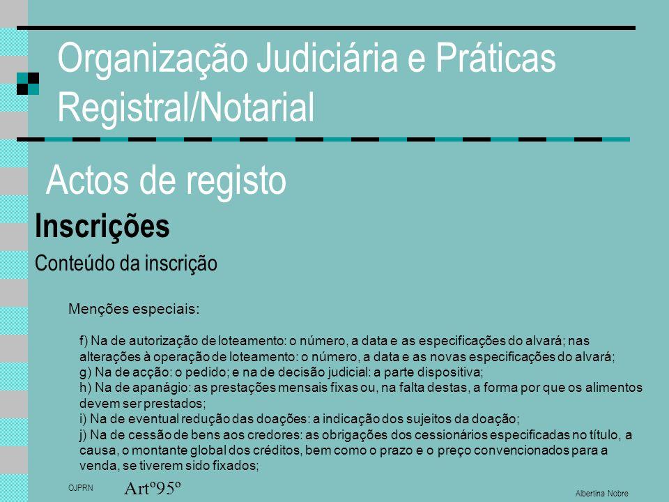 Albertina Nobre OJPRN Organização Judiciária e Práticas Registral/Notarial Actos de registo Inscrições Conteúdo da inscrição Menções especiais: Artº95