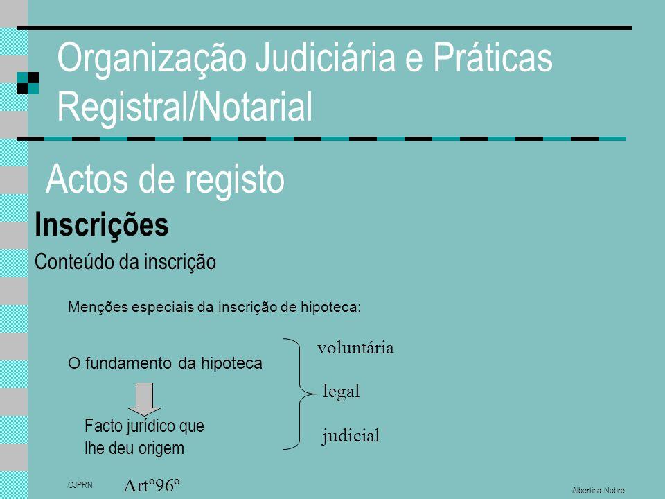 Albertina Nobre OJPRN Organização Judiciária e Práticas Registral/Notarial Actos de registo Inscrições Conteúdo da inscrição Menções especiais da insc