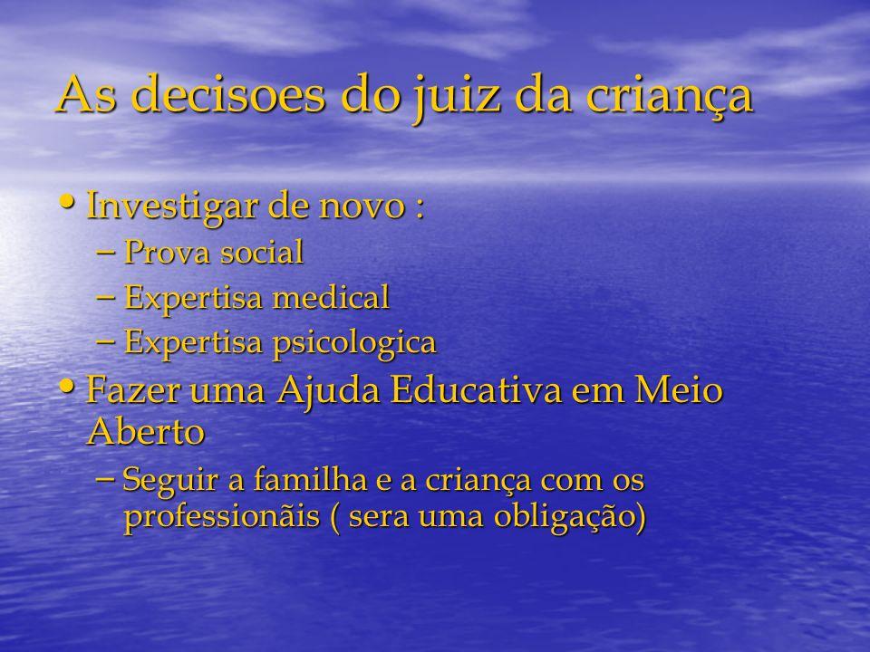 As decisoes do juiz da criança Investigar de novo : Investigar de novo : – Prova social – Expertisa medical – Expertisa psicologica Fazer uma Ajuda Ed