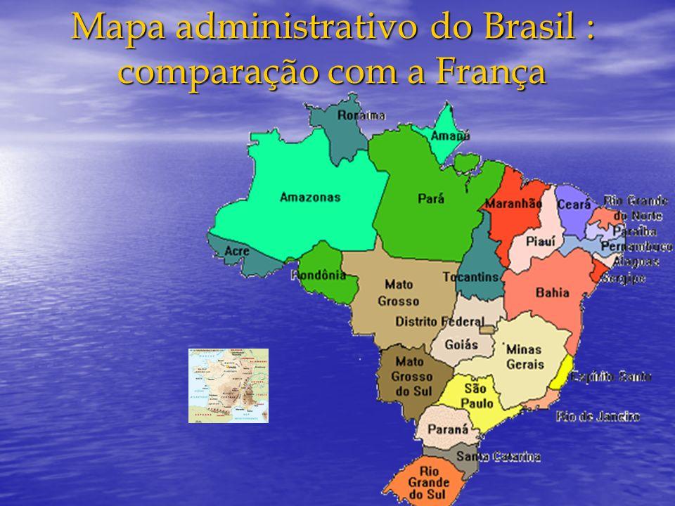 Mapa administrativo do Brasil : comparação com a França