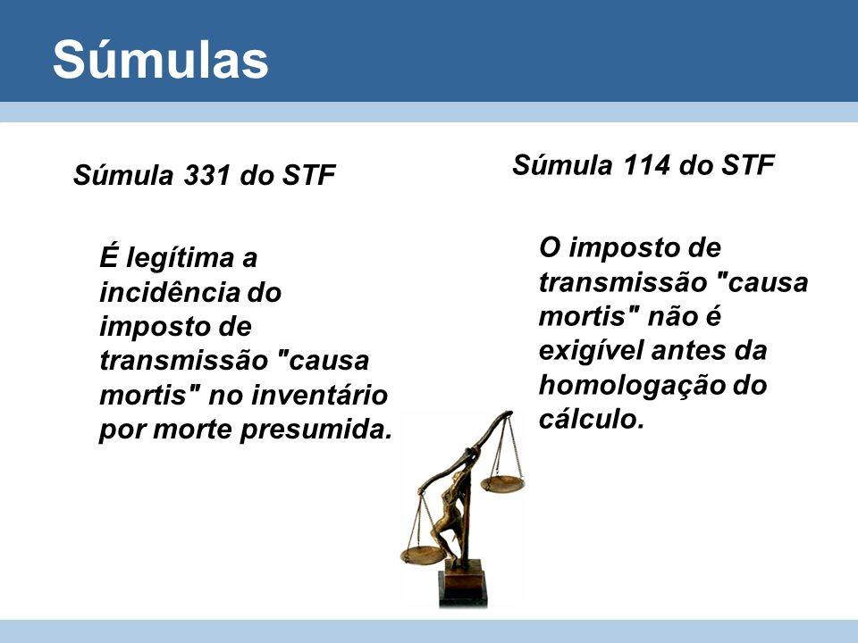 Súmulas Súmula 331 do STF É legítima a incidência do imposto de transmissão
