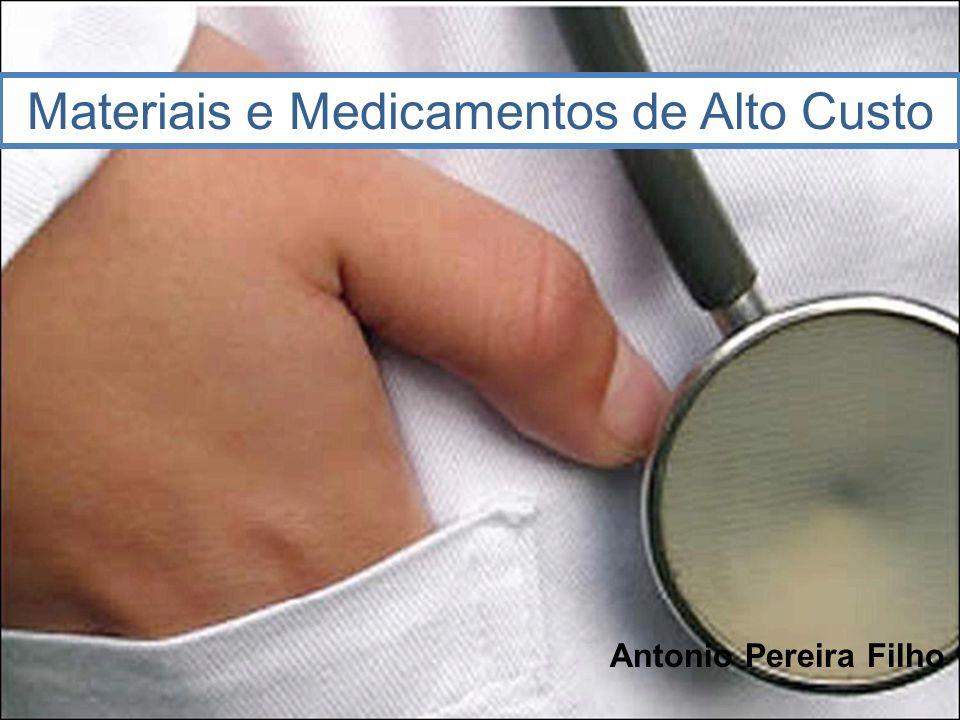 Materiais e Medicamentos de Alto Custo Por especialidade Ortopedia Vídeolaparoscopia Angiologia Oftalmo Coluna Cardiologia