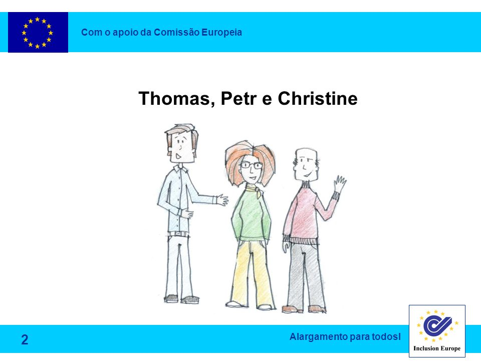 Alargamento para todosl Olá! Chamo-me Thomas. Vivo em Bruxelas. 3