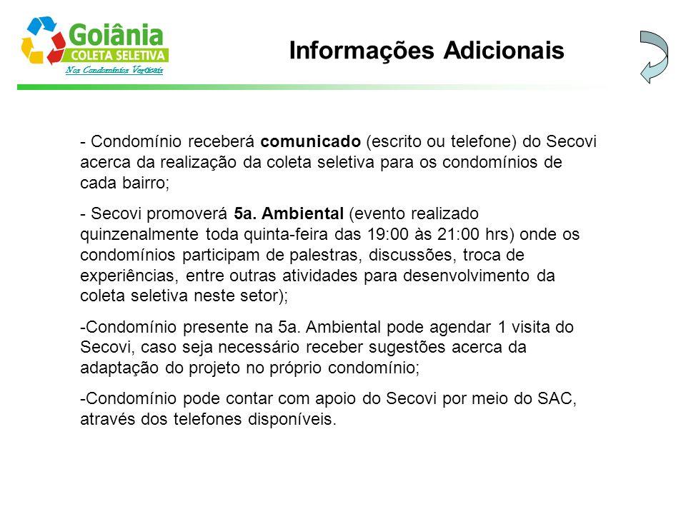 Nos Condomínios Verticais Informações Adicionais - Condomínio receberá comunicado (escrito ou telefone) do Secovi acerca da realização da coleta selet