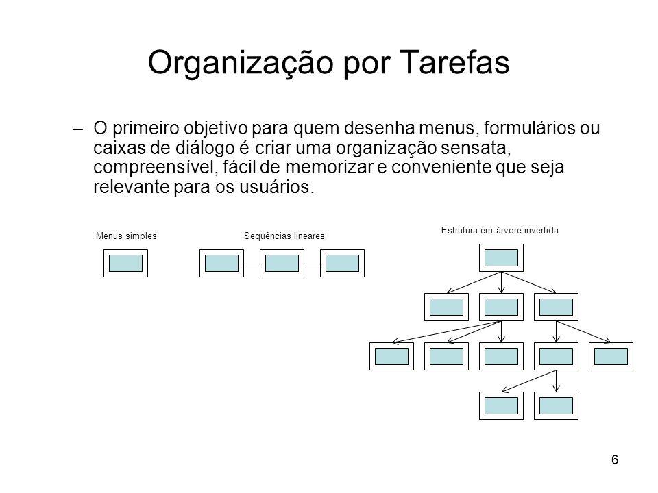 6 Organização por Tarefas –O primeiro objetivo para quem desenha menus, formulários ou caixas de diálogo é criar uma organização sensata, compreensíve