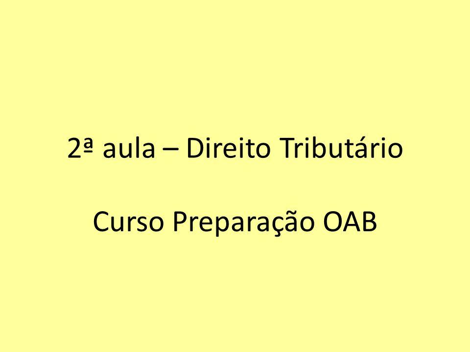 2ª aula – Direito Tributário Curso Preparação OAB