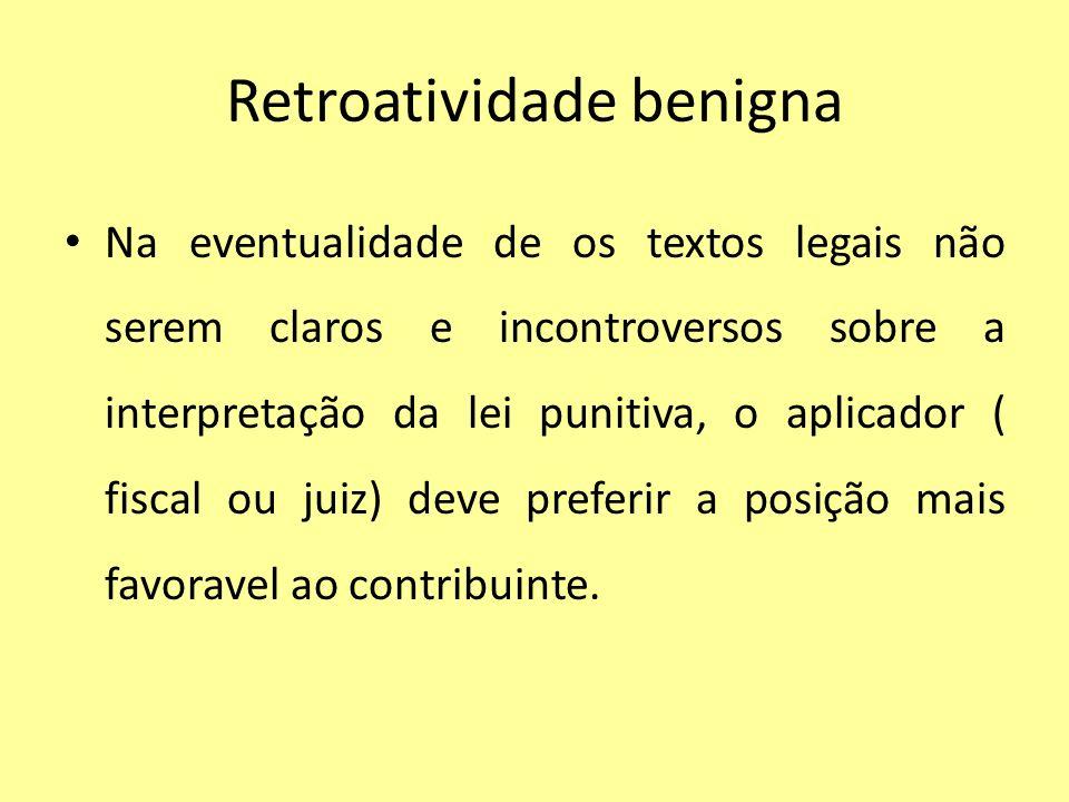 Retroatividade benigna Na eventualidade de os textos legais não serem claros e incontroversos sobre a interpretação da lei punitiva, o aplicador ( fis