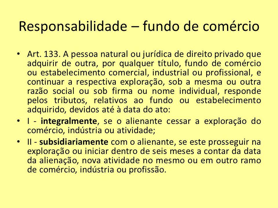 Responsabilidade – fundo de comércio Art.133.