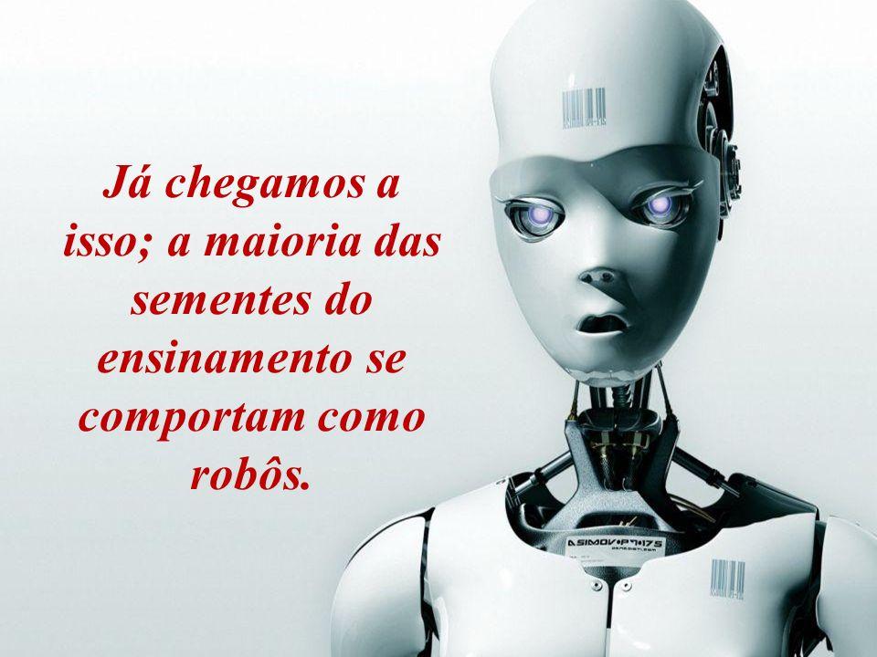 Jardineira… …quando virão os robôs …quando virão os robôs Quando eles vão nos substituir
