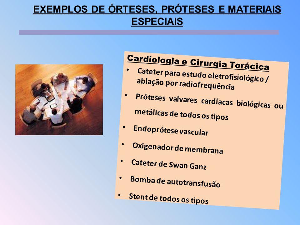 Cardiologia e Cirurgia Torácica Cateter para estudo eletrofisiológico / ablação por radiofrequência Próteses valvares cardíacas biológicas ou metálica