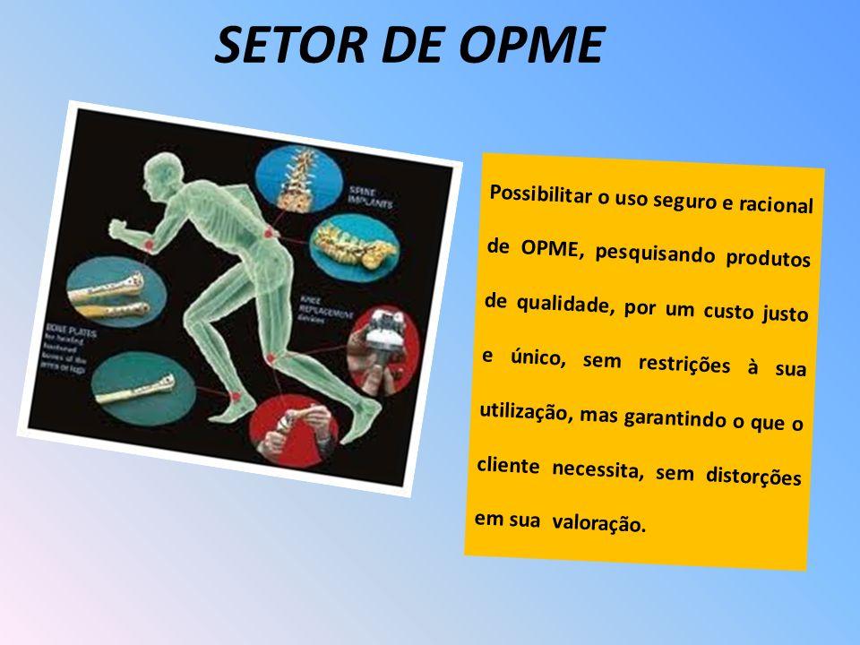 Possibilitar o uso seguro e racional de OPME, pesquisando produtos de qualidade, por um custo justo e único, sem restrições à sua utilização, mas gara