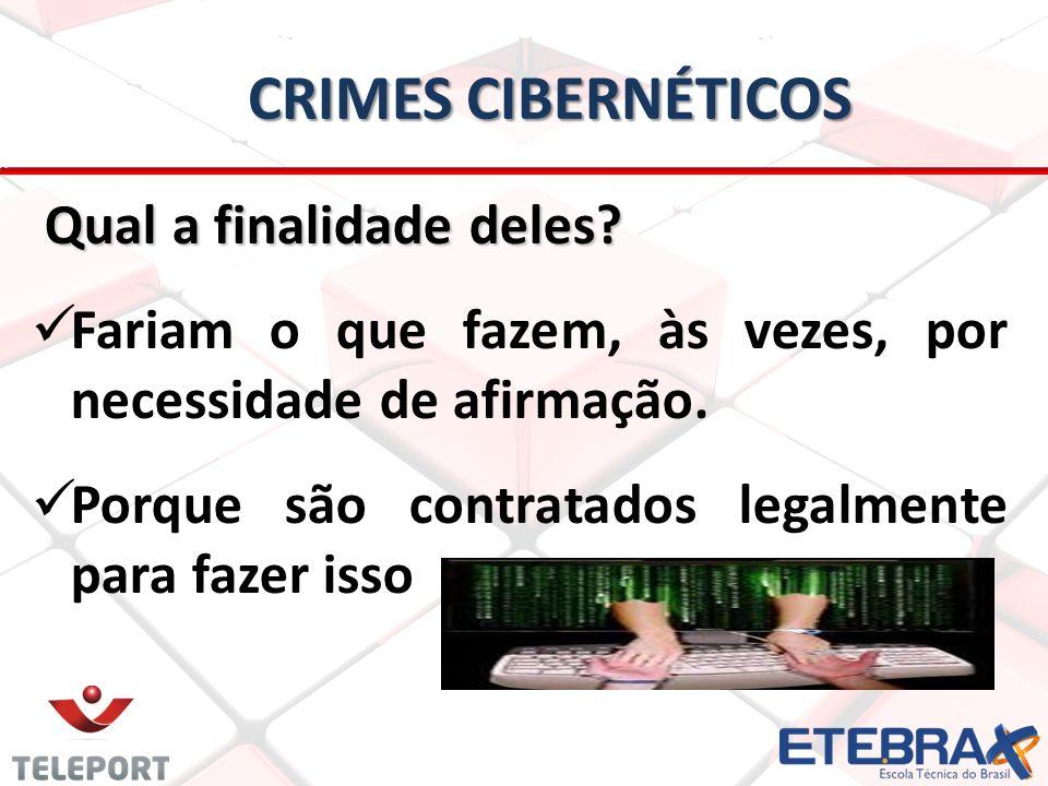 CRIMES CIBERNÉTICOS Qual a finalidade deles.Qual a finalidade deles.