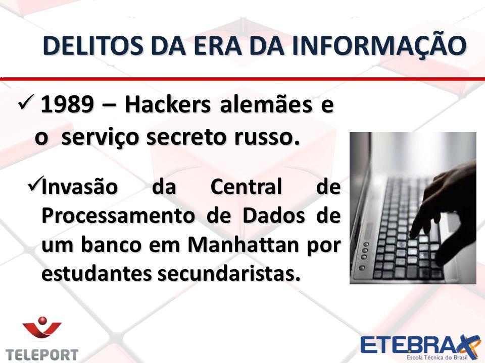 DELITOS DA ERA DA INFORMAÇÃO 1989 – Hackers alemães e o serviço secreto russo.