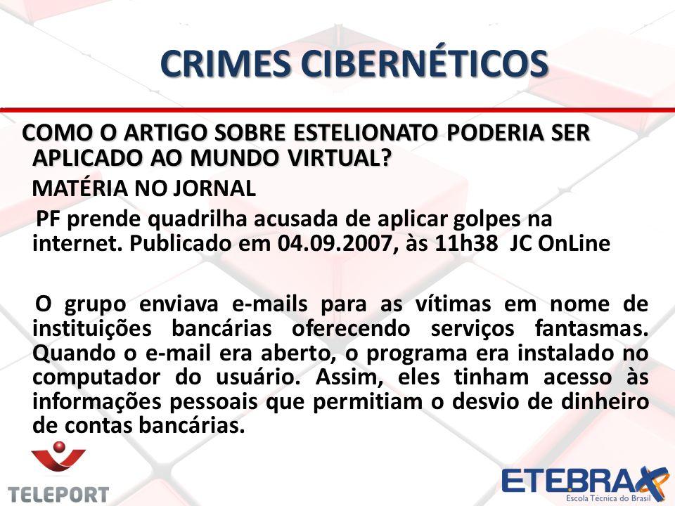 CRIMES CIBERNÉTICOS COMO O ARTIGO SOBRE ESTELIONATO PODERIA SER APLICADO AO MUNDO VIRTUAL.