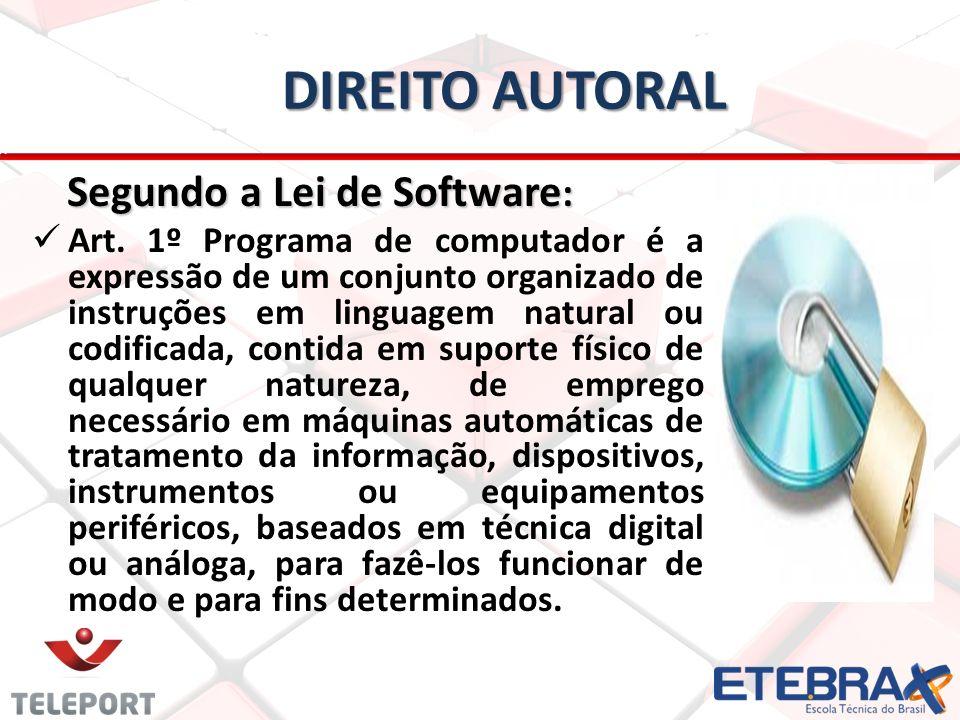 DIREITO AUTORAL Segundo a Lei de Software : Segundo a Lei de Software : Art.
