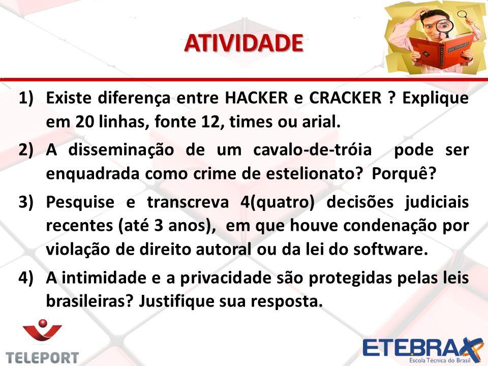 ATIVIDADE 1) 1)Existe diferença entre HACKER e CRACKER .