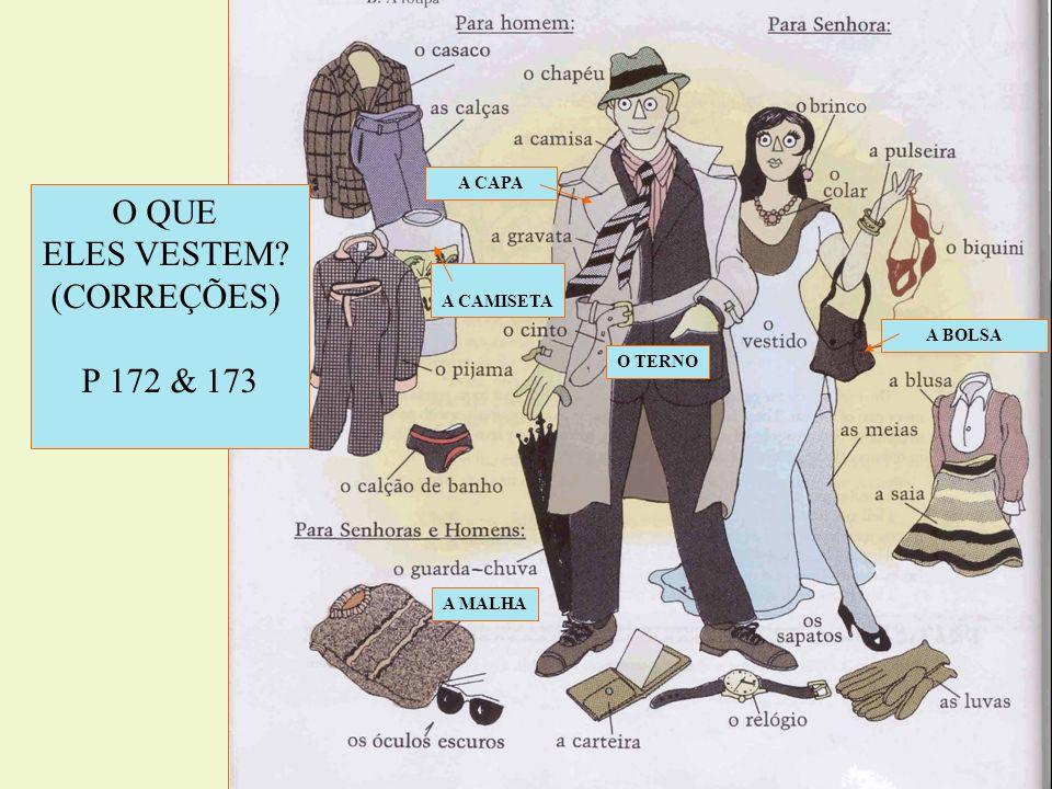 A MALHA A CAMISETA A CAPA A BOLSA O TERNO O QUE ELES VESTEM? (CORREÇÕES) P 172 & 173