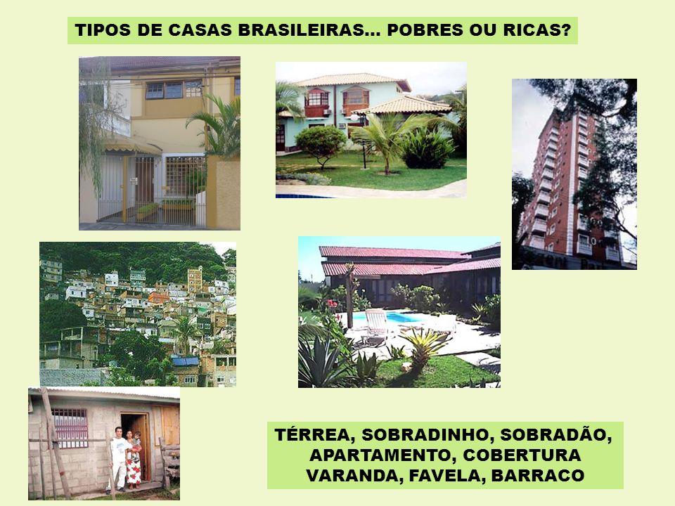 TIPOS DE CASAS BRASILEIRAS… POBRES OU RICAS? TÉRREA, SOBRADINHO, SOBRADÃO, APARTAMENTO, COBERTURA VARANDA, FAVELA, BARRACO