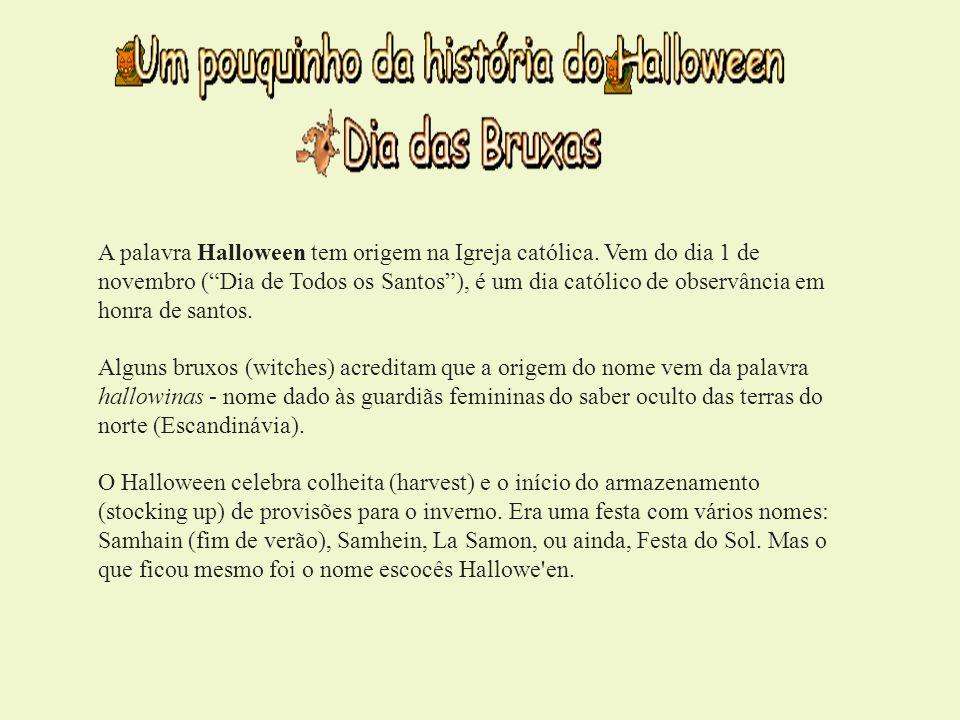A palavra Halloween tem origem na Igreja católica. Vem do dia 1 de novembro (Dia de Todos os Santos), é um dia católico de observância em honra de san