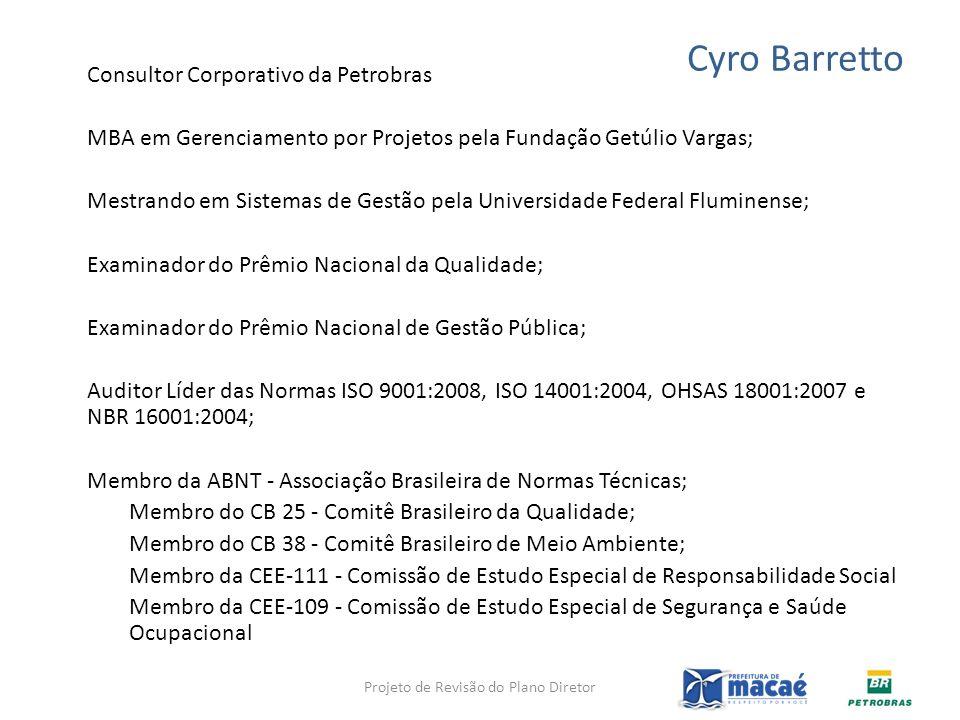 Consultor Corporativo da Petrobras MBA em Gerenciamento por Projetos pela Fundação Getúlio Vargas; Mestrando em Sistemas de Gestão pela Universidade F