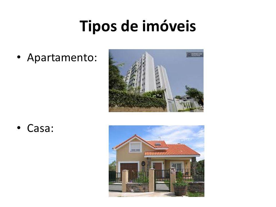 Tipos de imóveis Apartamento: Casa: