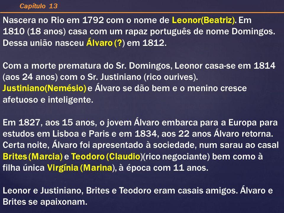 Nascera no Rio em 1792 com o nome de Leonor(Beatriz). Em 1810 (18 anos) casa com um rapaz português de nome Domingos. Dessa união nasceu Álvaro (?) em