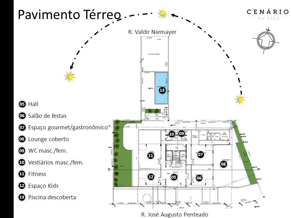 Pavimento Térreo R. José Augusto Penteado 05 WC masc./fem. 06 Salão de festas 07 08 Espaço gourmet/gastronômico Lounge coberto Hall 09 Vestiários masc