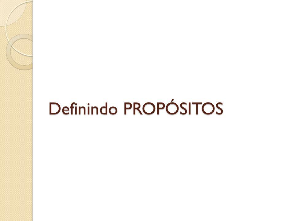 Definindo PROPÓSITOS