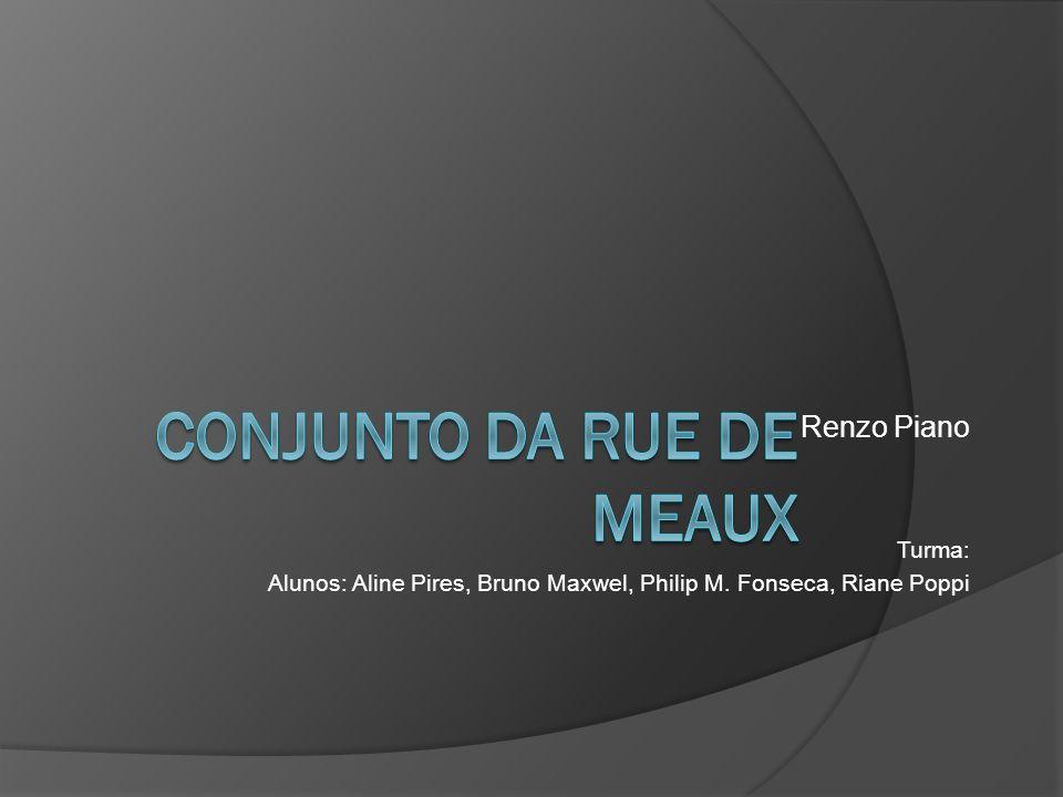 Renzo Piano Turma: Alunos: Aline Pires, Bruno Maxwel, Philip M. Fonseca, Riane Poppi