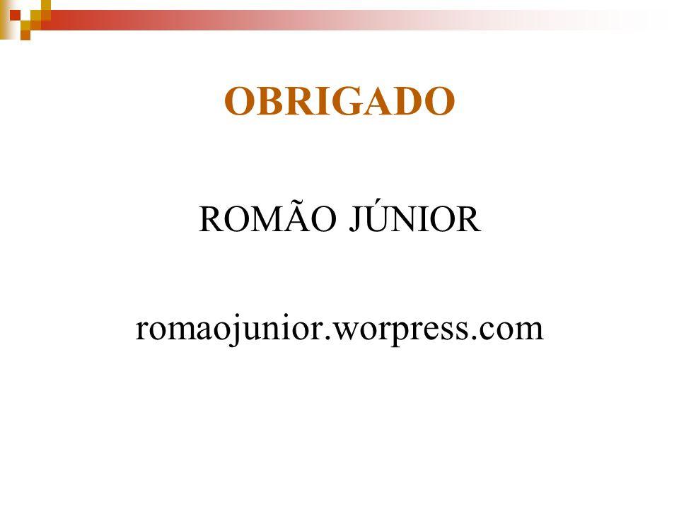 OBRIGADO ROMÃO JÚNIOR romaojunior.worpress.com
