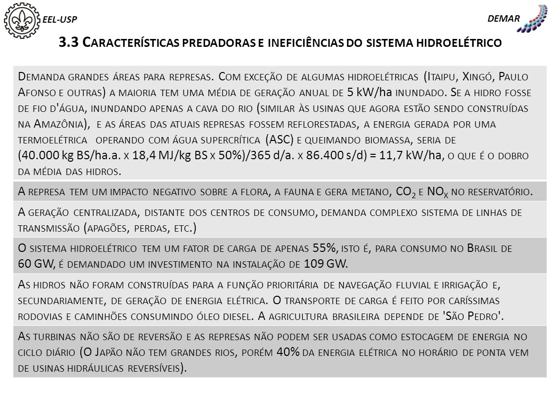 EEL-USP DEMAR 3.3 C ARACTERÍSTICAS PREDADORAS E INEFICIÊNCIAS DO SISTEMA HIDROELÉTRICO, CONT.
