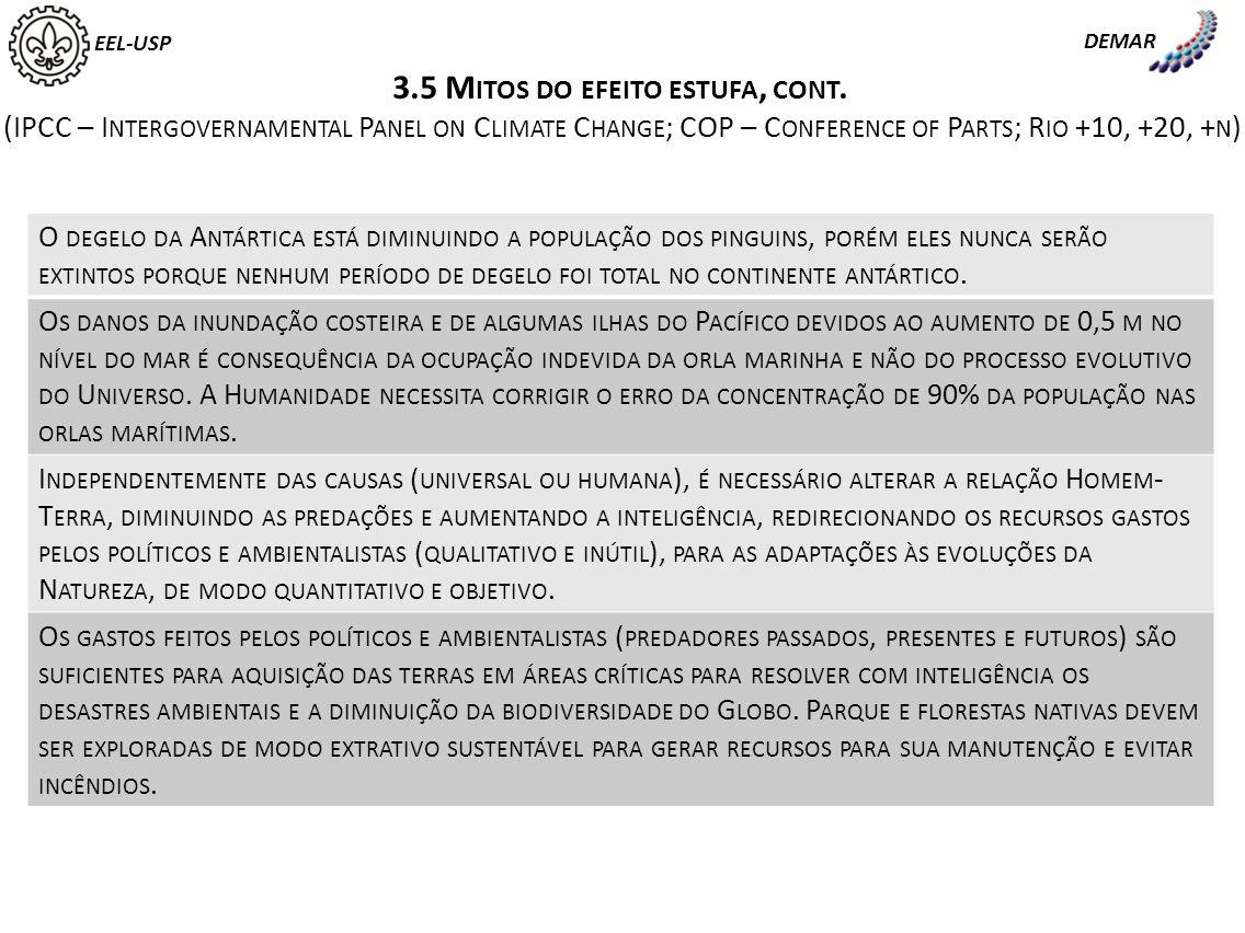 EEL-USP DEMAR 3.5 M ITOS DO EFEITO ESTUFA, CONT. (IPCC – I NTERGOVERNAMENTAL P ANEL ON C LIMATE C HANGE ; COP – C ONFERENCE OF P ARTS ; R IO +10, +20,